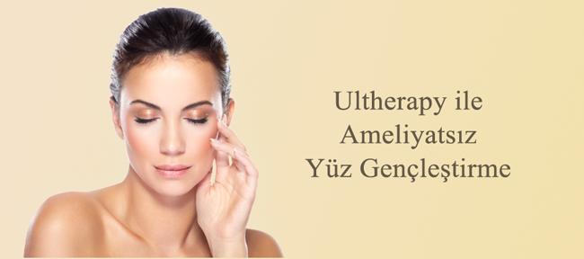 ultherapy, ameliyatsız yüz gençleştirme, ultherapy yüz gençleştirme, yüz germe ameliyatsız